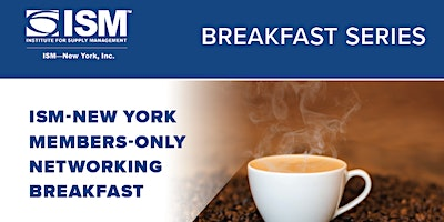 ISM-New York Members-Only July Networking Breakfas