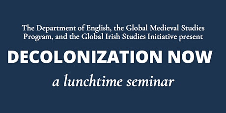 Decolonization Now Lunchtime Seminar tickets