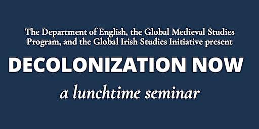 Decolonization Now Lunchtime Seminar