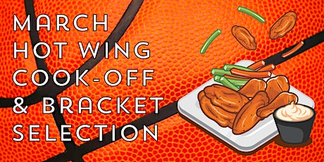 March Hot Wing Madness and Bracket Selection tickets