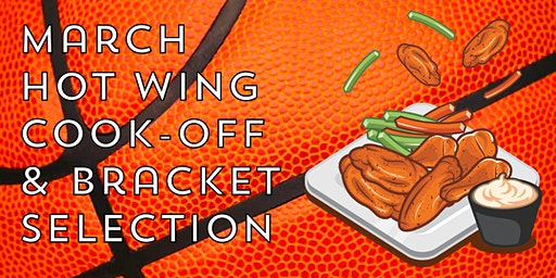 March Hot Wing Madness and Bracket Selection