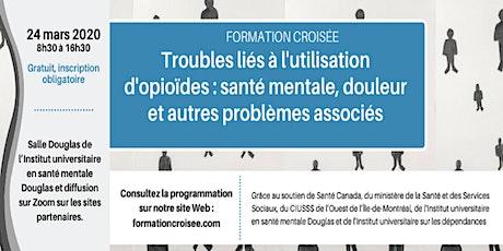 FORMATION CROISÉE-Santé mentale, douleur+ troubles d'utilisation d'opioïdes billets