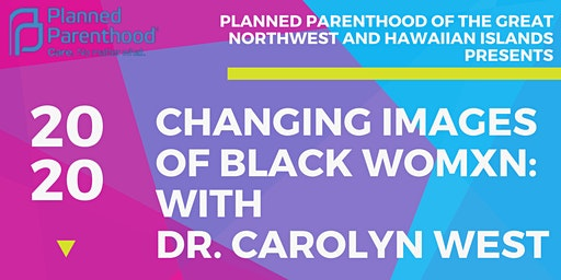 Changing Images of Black Womxn with Dr. Carolyn West