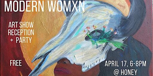 Modern Womxn: Artist Reception + Party