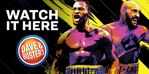 Wilder vs Fury 2 - FIGHT NIGHT @ Dave and Buster's Livonia