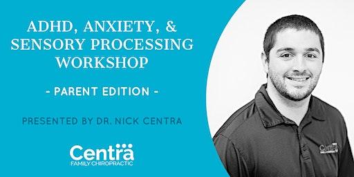 Anxiety, ADHD, & Sensory Workshop
