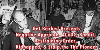 Negative Approach, ACxDC, Bandit & more