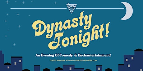 Dynasty Tonight! Stand-Up + Variety Show! w/ Aaron Chen, Matthew Broussard, + More! tickets