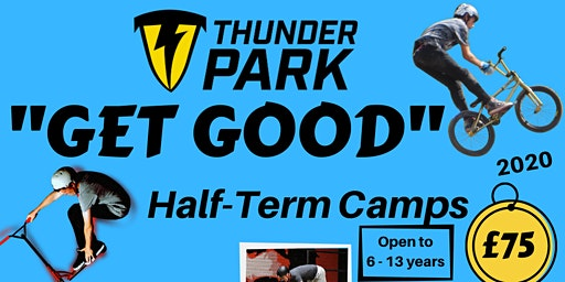 THUNDER PARK - GET GOOD CAMP 17TH - 21ST FEB 2020