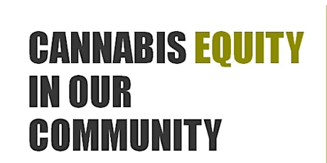 Cannabis Equity In Our Community tickets