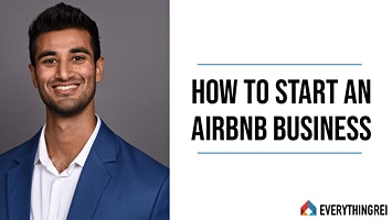 How To Start An Airbnb Business with Shiv Gettu