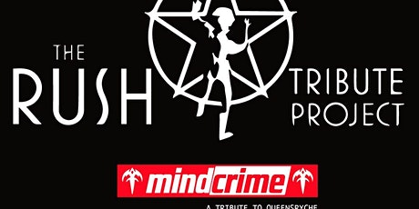 THE RUSH TRIBUTE PROJECT / MINDCRIME (TRIBUTE TO QUEENSRYCHE) tickets