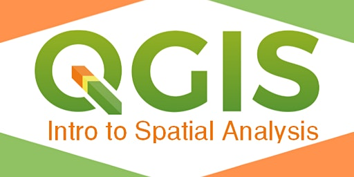 QGIS: Intro to Spatial Analysis