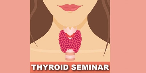 Hormonal Imbalance & Thyroid Conditions Seminar