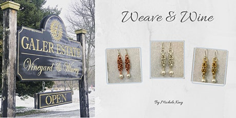 Weave & Wine!  Weave your own Byzantine Earrings while sipping wine! tickets