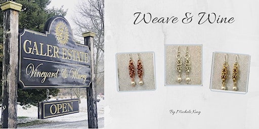 Weave & Wine!  Weave your own Byzantine Earrings while sipping wine!
