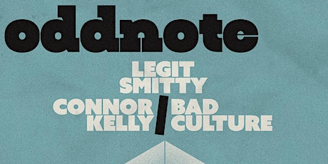 Oddnote, Legit Smitty, Connor Kelly, BadCulture tickets