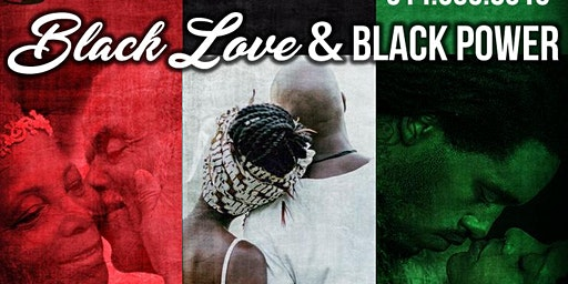 Black Love and Black Power! Poetry & Open Mic!