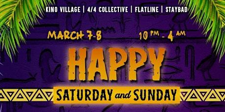 Happy Saturday & Sunday tickets