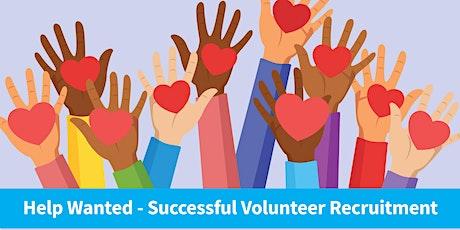 Help Wanted! - Successful Volunteer Recruitment (2 part webinar series) tickets