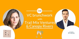 VC brunchwork with Trail Mix Ventures & Canopy Rivers