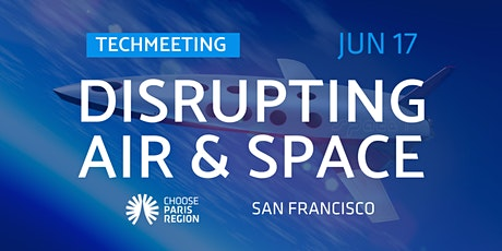 TechMeeting - Disrupting Air & Space tickets