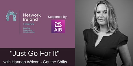 "Network Ireland Limerick - ""Just Go For It"" Hannah Wrixon tickets"