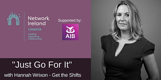 "Network Ireland Limerick - ""Just Go For It"" Hannah Wrixon"