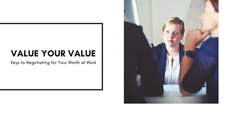 Value Your Value - Keys to Negotiating for Your Worth At Work tickets