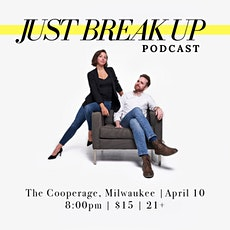 Just Break Up Podcast tickets