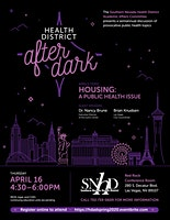 "Health District After Dark Presents ""Housing: A Public Health Issue"""
