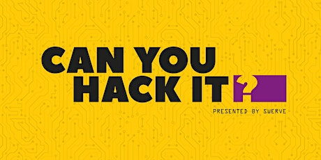 Can You Hack It? presented by Swerve tickets