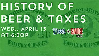 History of Beer & Taxes - Beer School tickets