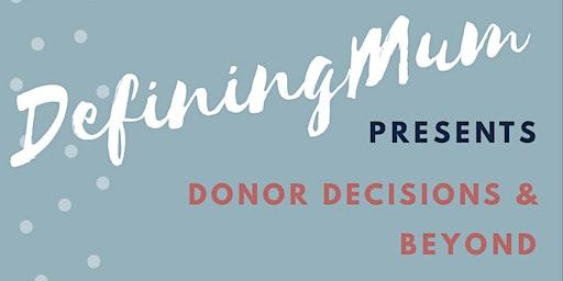 DefiningMum Presents...Donor Decisions & Beyond