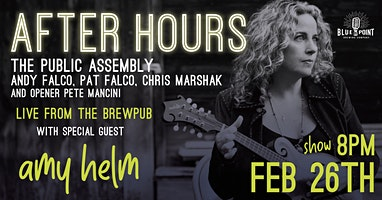 After Hours w/ special guest Amy Helm,  Andy Falco + The Public Assembly