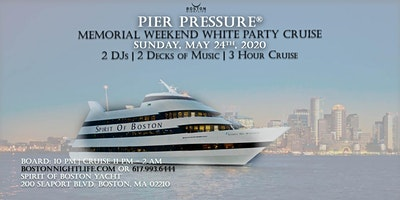 Boston Memorial Weekend Pier Pressure White Party Cruise