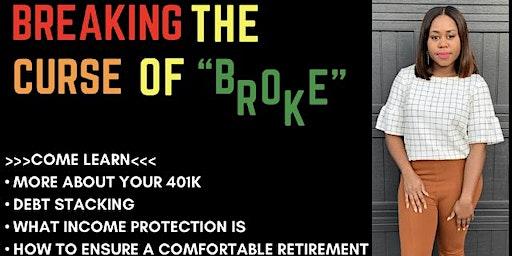 """Breaking the Curse of """"Broke"""""""