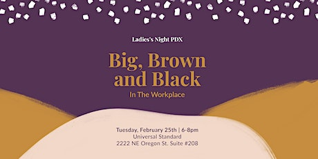 Big, Brown, or  Black in the Workplace tickets