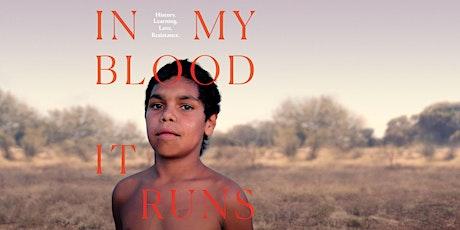 'In My Blood It Runs' Fundraiser Screening tickets