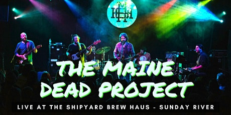 Maine Dead Project LIVE at the Shipyard Brew Haus - Sunday River tickets