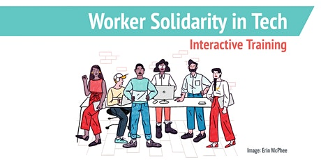 Worker Solidarity in Tech - Interactive Training tickets