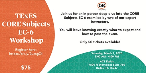 TExES CORE Subjects EC-6 Workshop [Dallas]