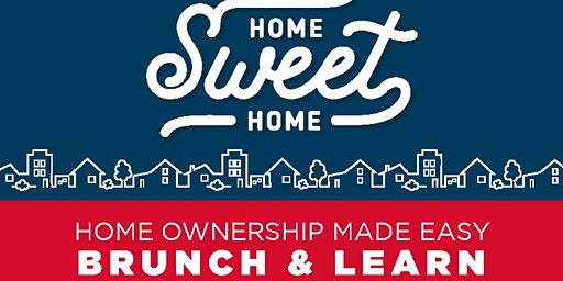 First Time Homebuyer Brunch & Learn