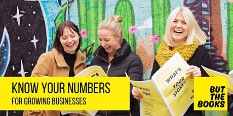 Know Your Numbers for Growing Businesses tickets