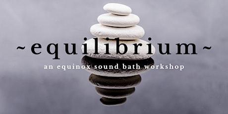 EQUILIBRIUM | WALNUT CREEK ~ An Equinox Sound Bath with Cello tickets