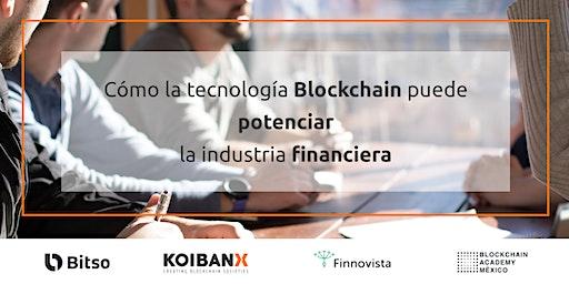 Cómo Blockchain puede potenciar la Industria Financiera