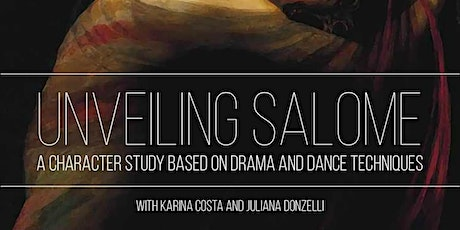 UNVEILING SALOME  | Expression, Creativity and Movement based on Drama & Dance techniques. tickets