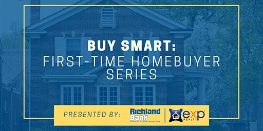 Buy Smart: First-Time Homebuyer Series