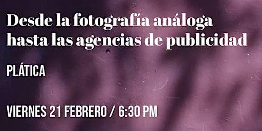 Desde La Fotografía Análoga Hasta Las Agencias De