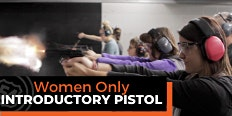 Women Only Introductory Pistol